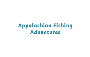 Appalachian Fishing Adventure